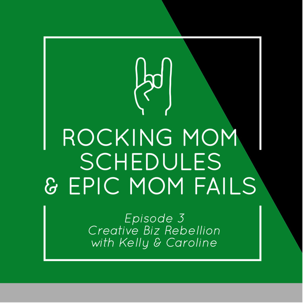Episode 3 – Rocking Mom Schedules & Epic Mom Fails