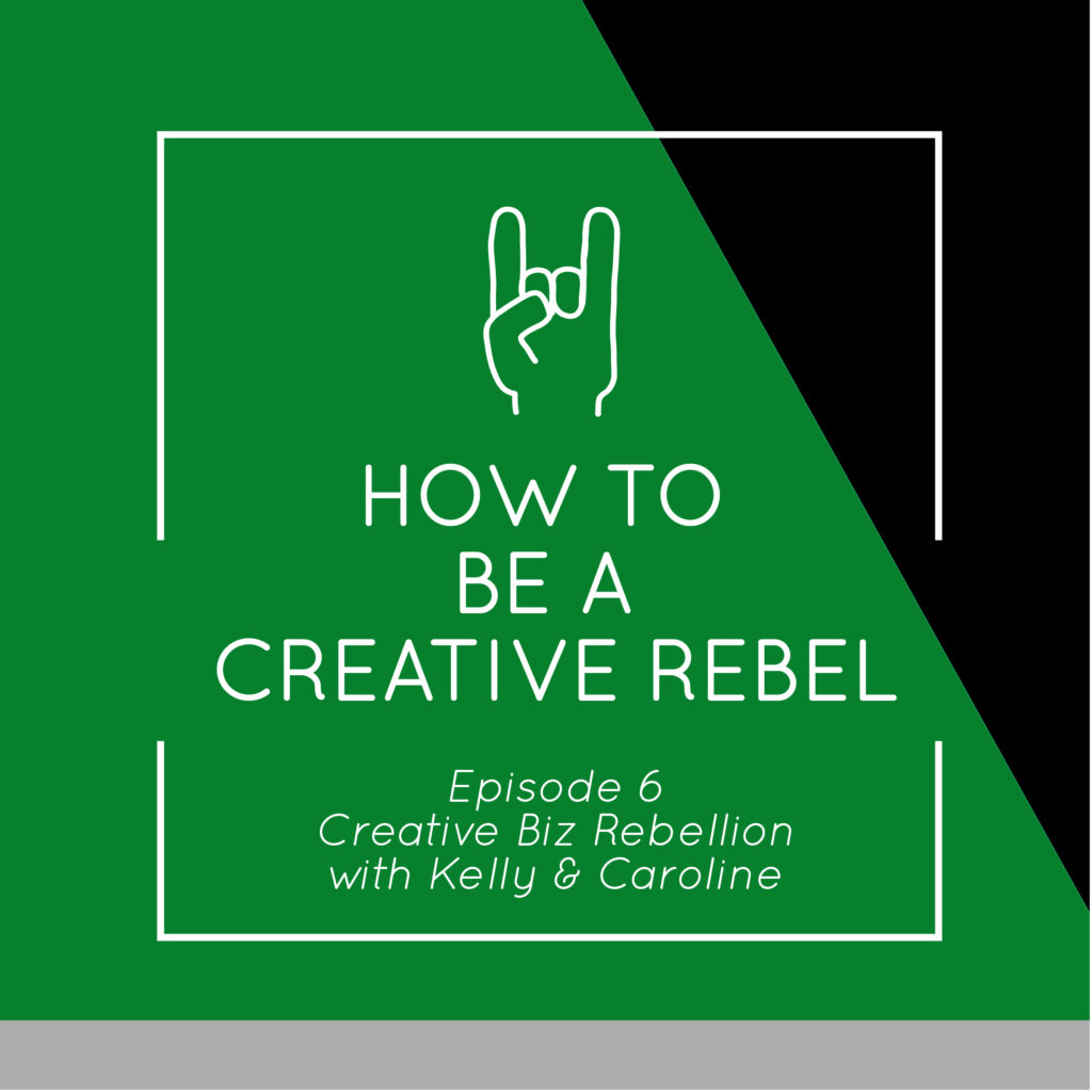 Episode 6 – How to Be a Creative Rebel