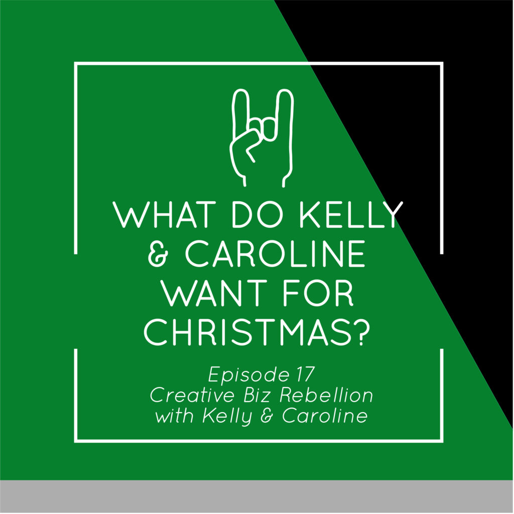Episode 17 – What do Kelly and Caroline Want for Christmas?