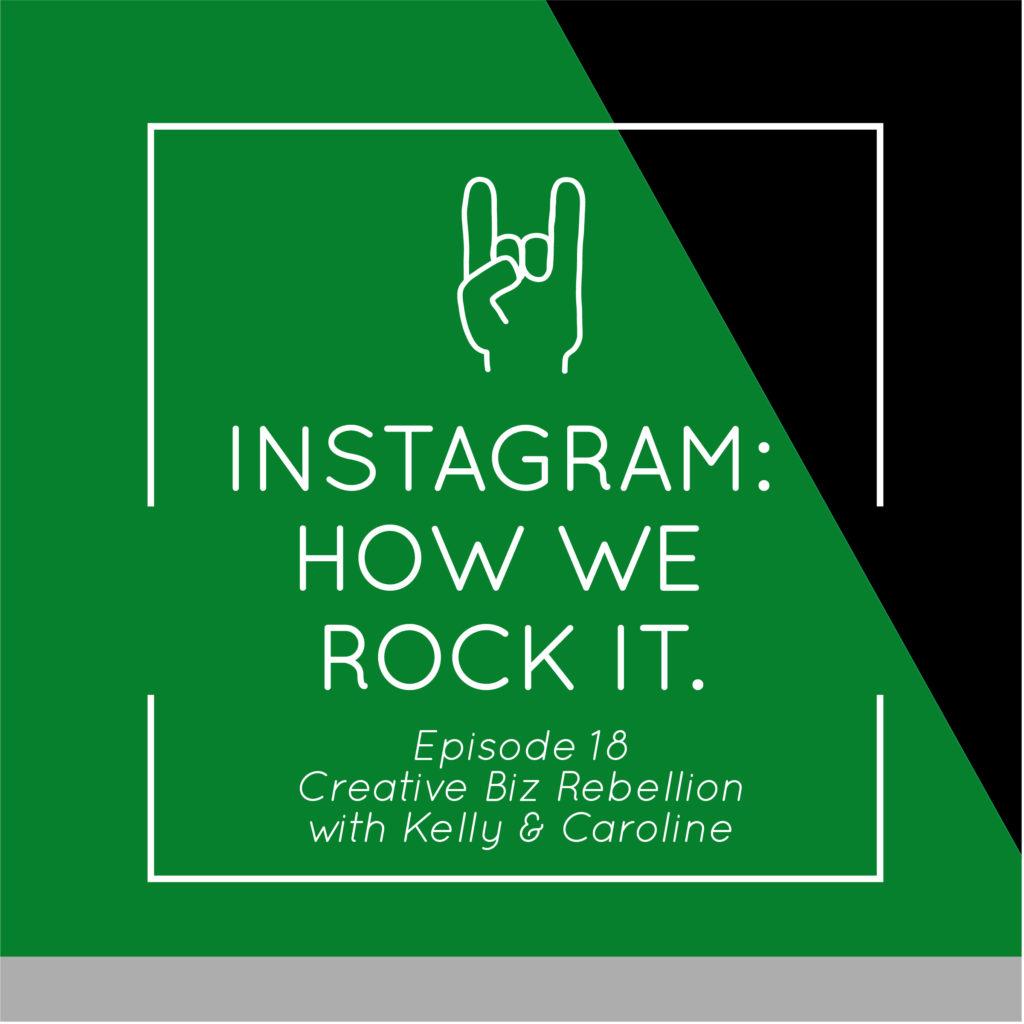 Episode 18 – Instagram: how we rock it.