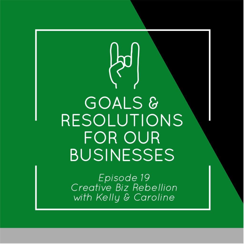 Episode 19 – Goals and Resolutions for our Businesses