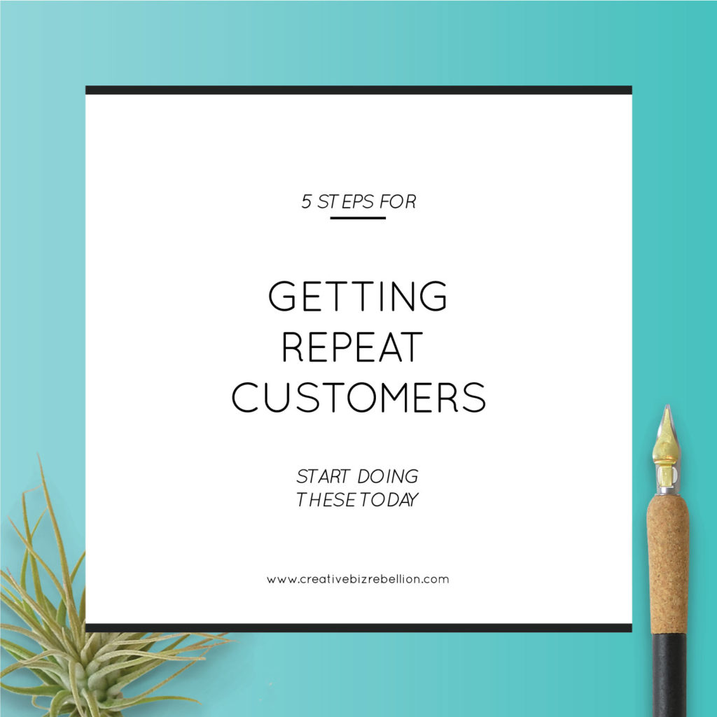 5 Steps for Getting Repeat Customers