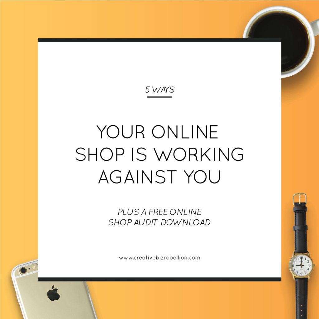 5 Ways Your Online Shop Is Working Against You
