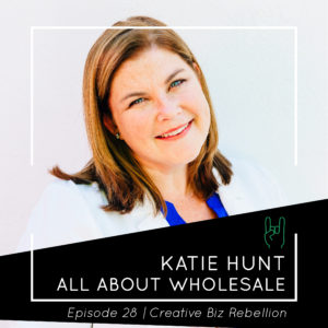 Episode 28 – All About Wholesale with Katie Hunt