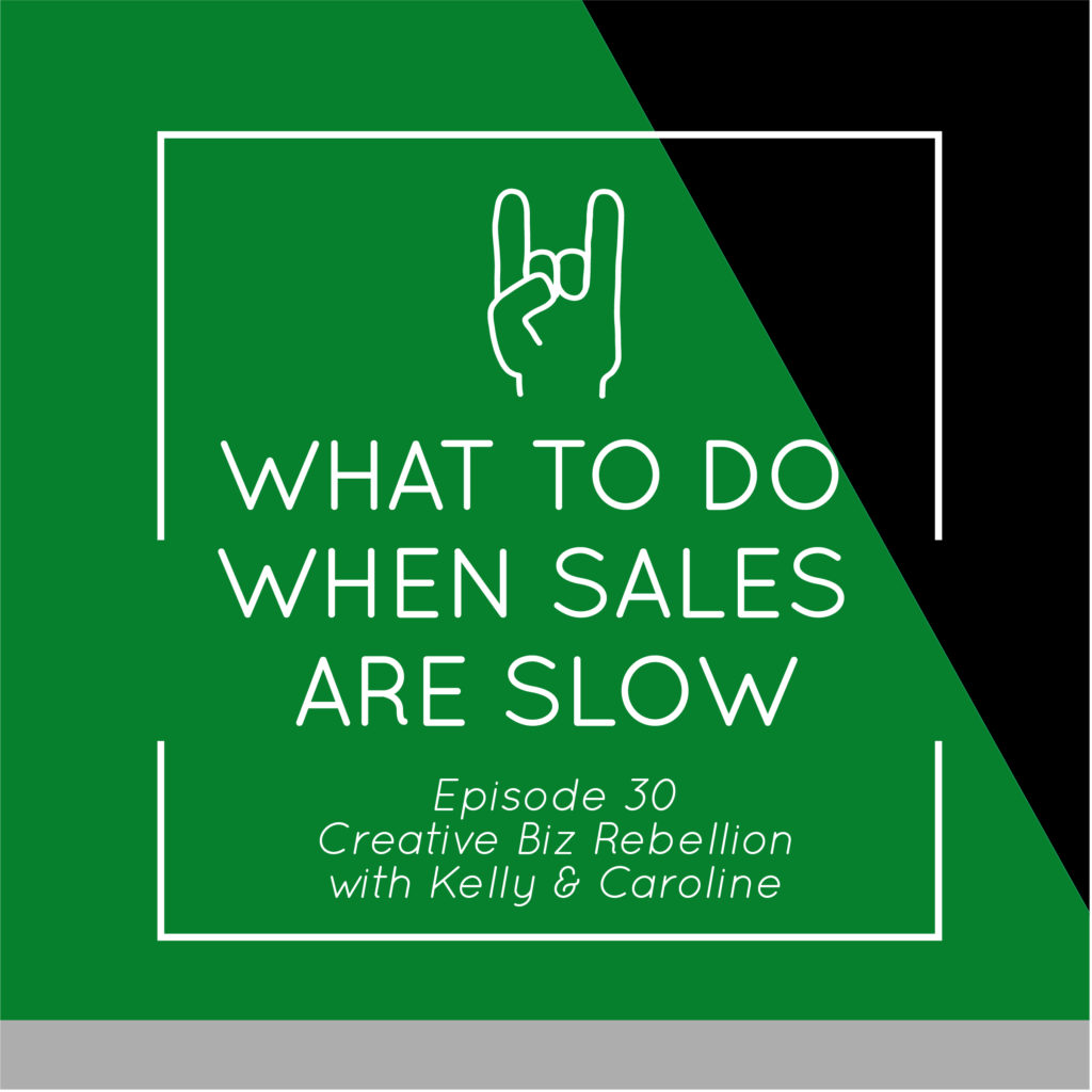 Episode 30 – What to Do When Sales are Slow