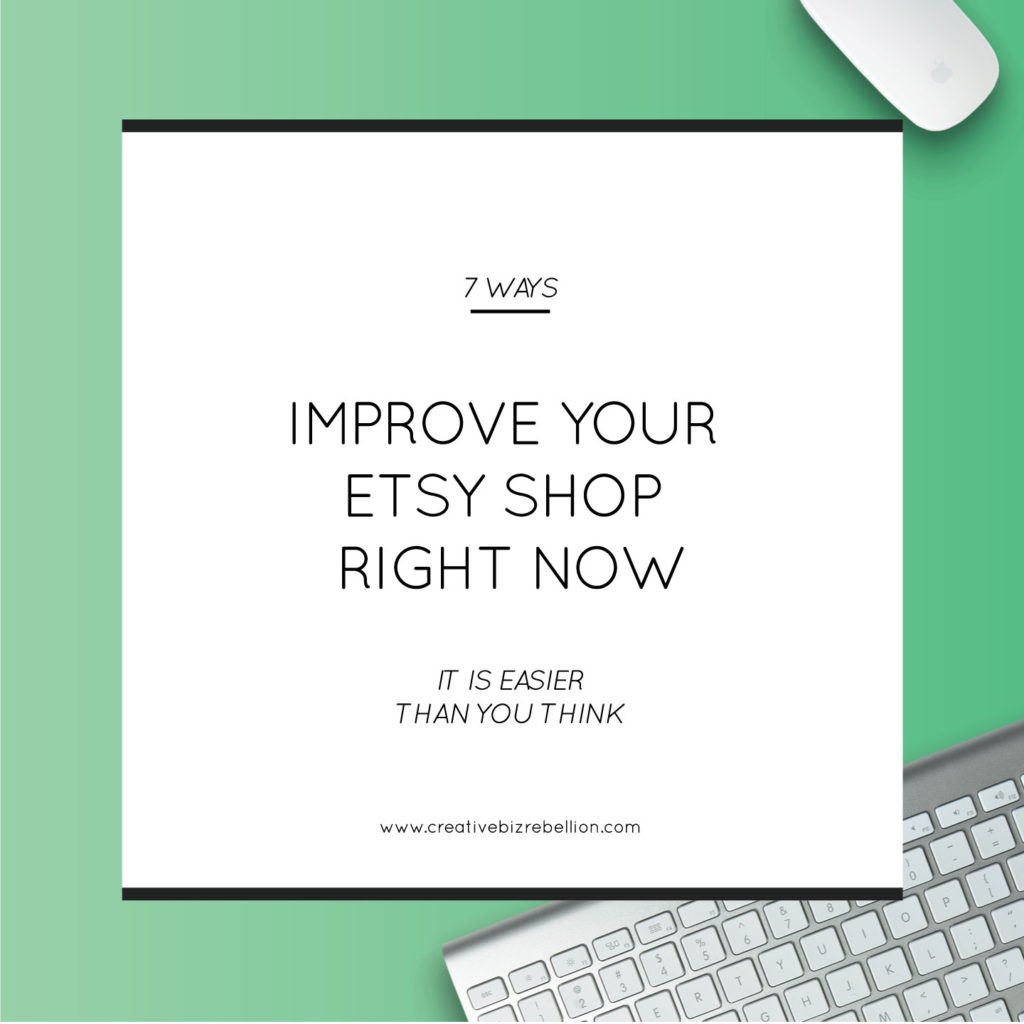 7 Ways To Improve Your Etsy Shop Right Now