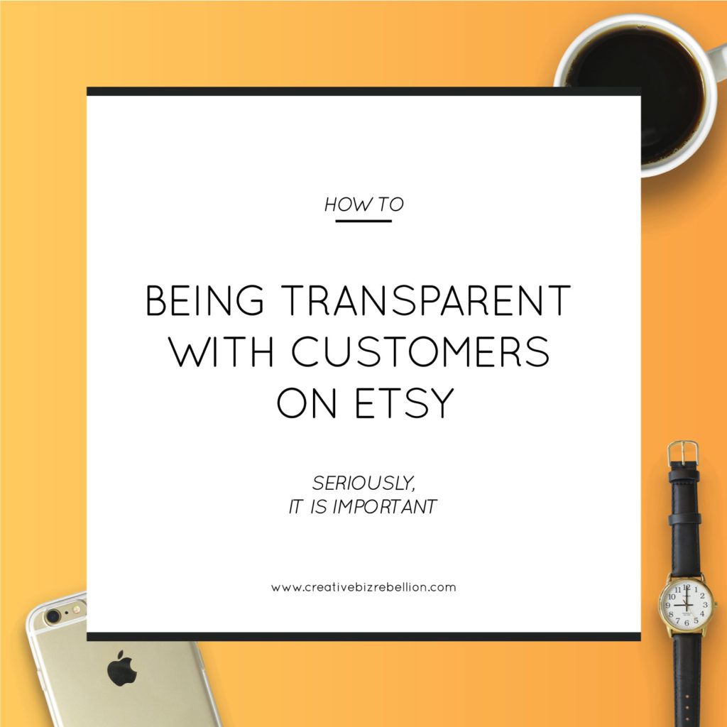 Being Transparent with Customers on Etsy