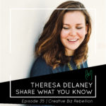 Episode 35 – Theresa Delaney – Teaching What You Know