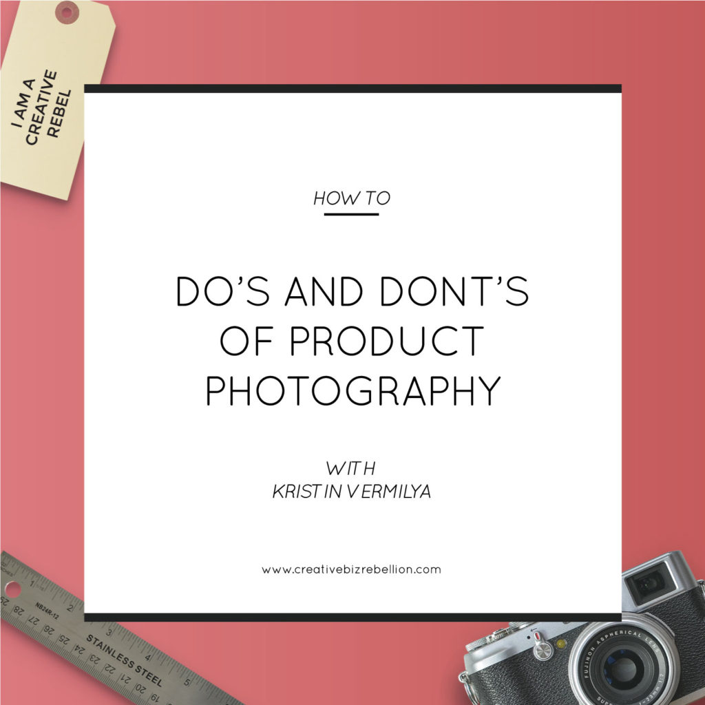 Do's and Don'ts for Product Photography