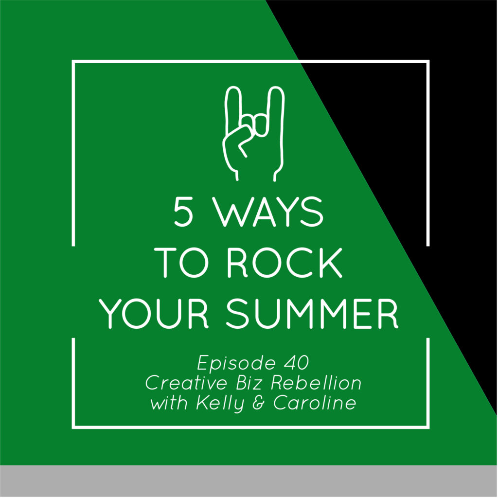 Episode 40 – 5 Ways to Rock Your Summer