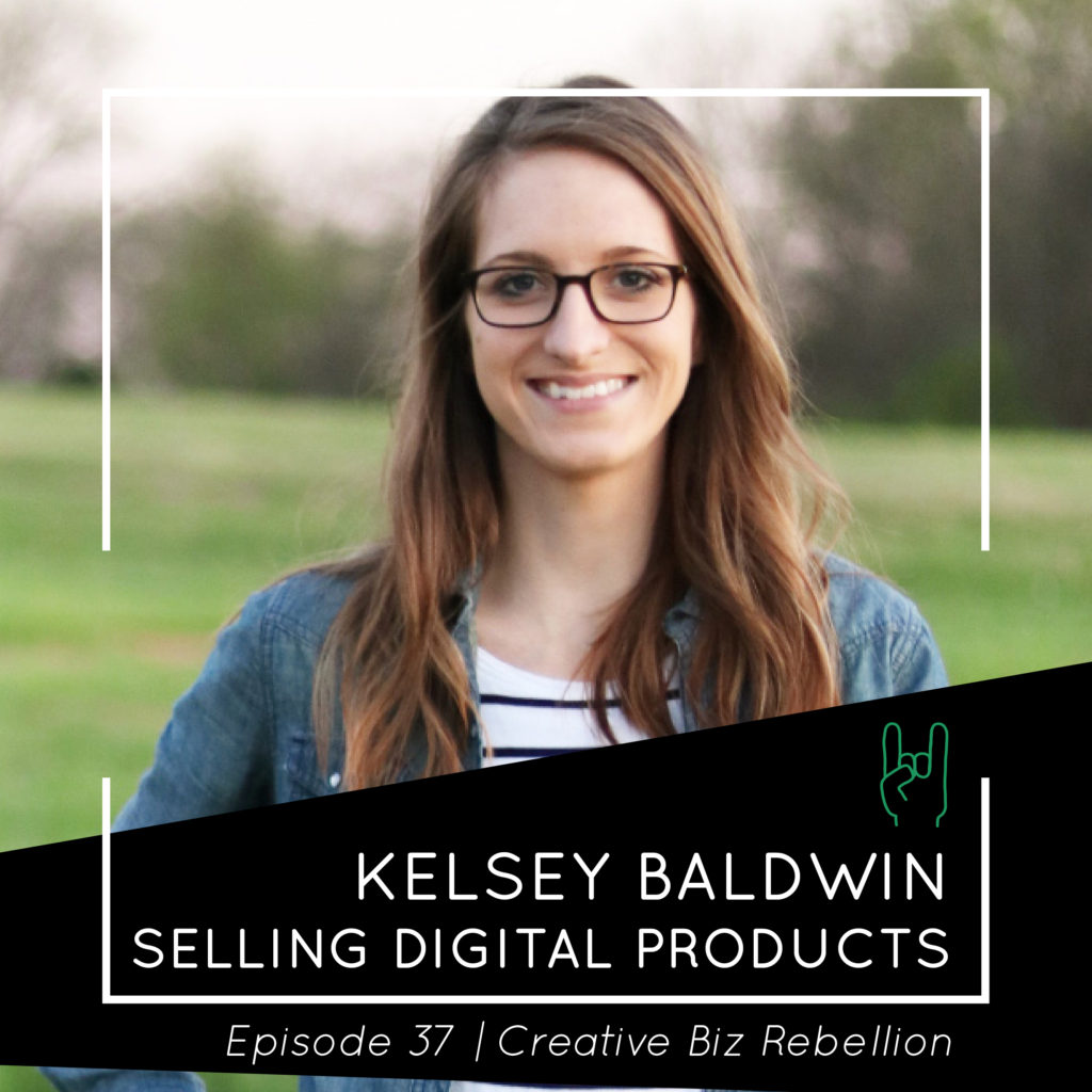 Episode 37 – Selling Digital Products with Kelsey Baldwin