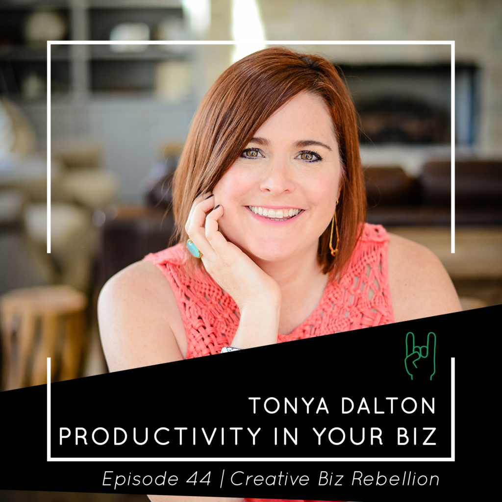 Episode 44 – Productivity in Your Biz with Tonya Dalton