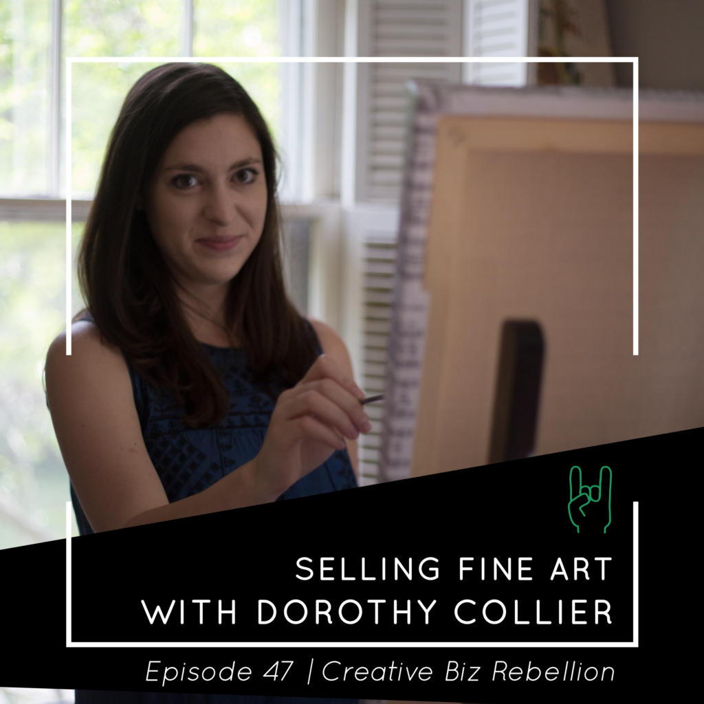 Episode 47 – Selling Fine Art with Dorothy Collier