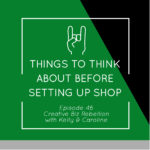 Episode 46 – Things to Think About Before Setting Up Shop