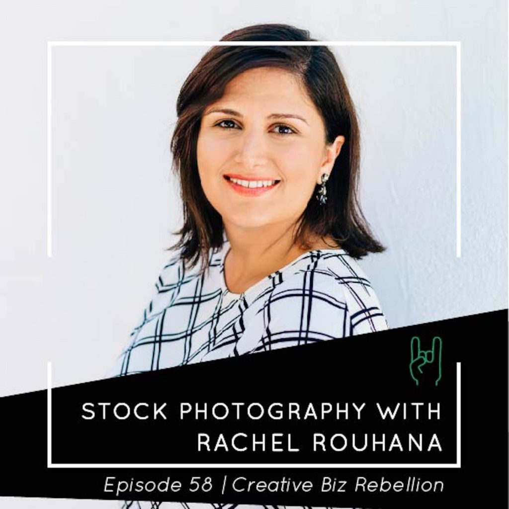 Episode 58 – Stock Photography with Rachel Rouhana