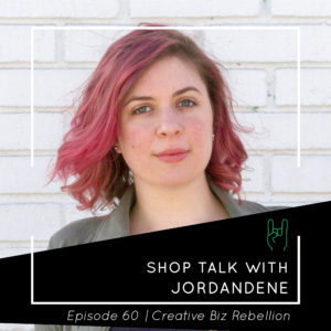 Episode 60 – Shop Talk with Jordandene