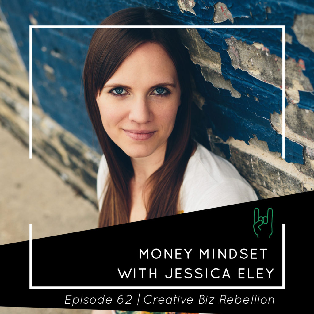 Episode 62 – Money Mindset with Jessica Eley