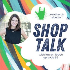 Episode 65 – Shop Talk with Lauren Ibach