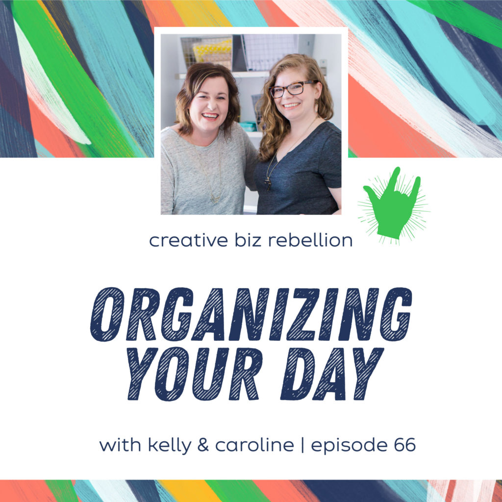 Episode 66 – Organizing Your Day