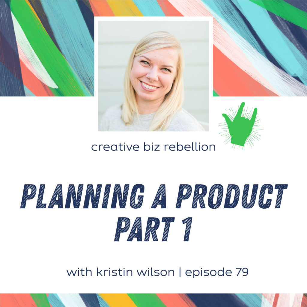 Episode 79 – Planning a Product with Kristin Wilson Part 1