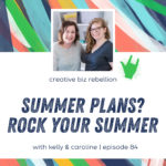 Episode 84 – Summer Plans? Plan to Rock Your Summer