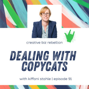 Episode 91 – Dealing with Copycats with Kiffanie Stahle Part 2