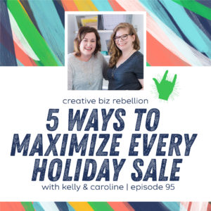 Episode 95 – 5 Ways to Maximize Every Holiday Sale