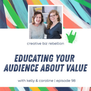 Episode 98 – Educating Your Audience About Value