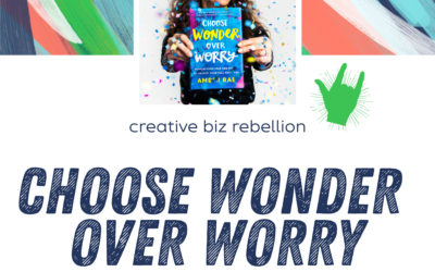 Episode 102 – Choose Wonder Over Worry with Amber Rae