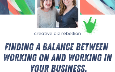 Episode 110 – Finding a Balance Between Working ON and Working IN Your Business