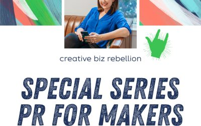 Episode 131: PR For Makers: How To Identify Your Key Messaging and What To Pitch