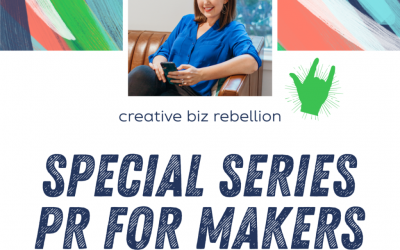 Episode 129 – PR For Makers: Intro to PR & Why You Should Be Using it As A Creative Entrepreneur